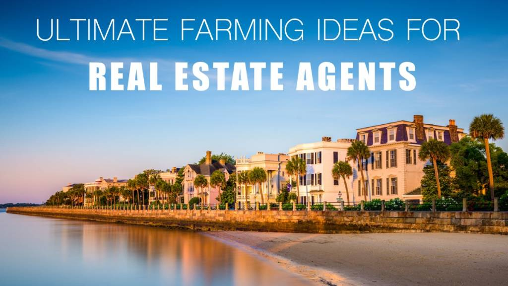 Ultimate List of Farming Ideas for Real Estate Agents
