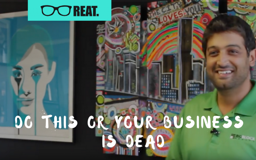 Do These Three Things or Your Real Estate Business is Dead (Seriously)